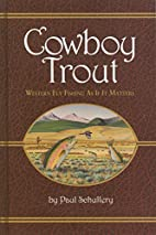 Cowboy Trout: Western Fly Fishing As If It…
