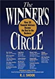 Shook, R.J.: The Winner's Circle: How 30 Financial Advisors Became the Best in the Business