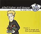 Cham, Jorge: Life Is Tough And Then You Graduate: The Second Piled Higher And Deeper Comic Strip Collection