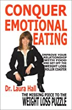 Conquer Emotional Eating by Laura Hall