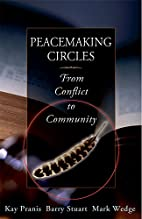 Peacemaking Circles: From Crime to Community…