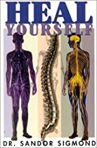 Heal Yourself by Dr. Sandor Sigmond