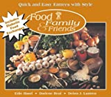 Hand, Edie: Quick and Easy Entrees with Style (Food, Family & Friends Cookbook series)