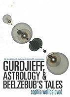 Gurdjieff, Astrology & Beelzebub's Tales by…