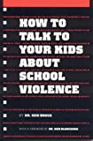 Blanchard, Kenneth H.: How to Talk to Your Kids About School Violence
