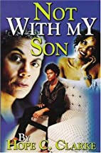 Not With My Son by Hope C. Clarke