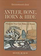 Antler, Bone, Horn & Hide: Projects You Can…