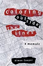 Coloring Outside The Lines: A Memoir by…