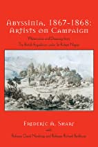 Abyssinia, 1867-1868 : Artists on Campaign :…