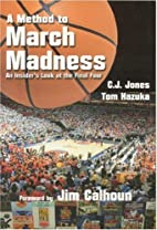 A Method to March Madness: An Insider's Look…