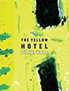The Yellow Hotel by Diane Wald