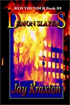 Red Thunder Book III: Demon Slayers by Jay…