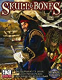 Skarka, Gareth-Michael: Skull & Bones: Swashbuckling Horror in the Golden Age of Piracy
