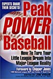 Vigue, Jim: Peak Power Baseball: How to Turn Your Little League Dream into Major League Reality