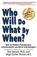 Who Will Do What By When? How to Improve…