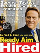Ready Aim Hired: Survival Tactics for Job &…