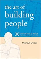 The Art of Building People: 36 Coaching…