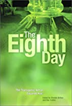 The Eighth Day: The Transgenic Art of…