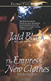 Black, Jaid: The Empress' New Clothes (Trade Paperback Erotic Romance)