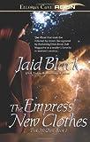 Black, Jaid: The Empress' New Clothes (Trade Paperback Erotic Romance)