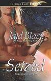 Black, Jaid: Seized