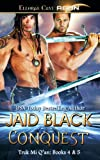 Black, Jaid: Conquest: Trek Mi Q'an Books Four and Five: No Escape and No Fear