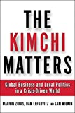 Marvin Zonis: Kimchi Matters: Global Business and Local Politics in a Crisis-Driven World