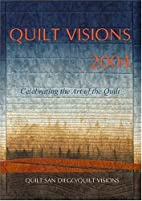 Quilt Visions 2004 by Patti Sevier