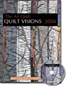 Quilt Visions 2006 The Art Quilt by Patti…