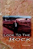 Brannan, Sam: Look to the Rock: Rock Solid Lessons in Ethical Leadership for Life Long Success as Lived by Chuck Lien