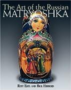 The Art of the Russian Matryoshka by Rett…