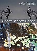 Green Water Ghost (A Luanne Fogarty Mystery)…
