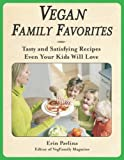 Pavlina, Erin: Vegan Family Favorites: Tasty And Satisfying Recipes Even Your Kids Will Love
