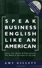 Speak Business English Like an American:…