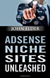 Elder, John: Adsense Niche Sites Unleashed