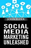 Elder, John: Social Media Marketing Unleashed