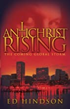 Antichrist Rising by Ed Hindson