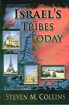 Israel's Tribes Today by Steven M. Collins