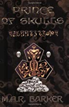 Prince of Skulls by M. A. R. Barker
