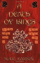 A Death Of Kings by M. A. R. Barker