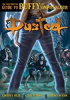 Dusted: The Unauthorized Guide to Buffy the…