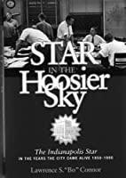 Star in the Hoosier Sky: The Indianapolis…