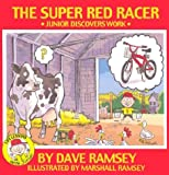 Dave Ramsey: The Super Red Racer: Junior Discover Work (Life Lessons With Junior)