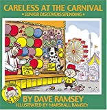 Dave Ramsey: Careless at the Carnival: Junior Discovers Spending (Life Lessons with Junior)