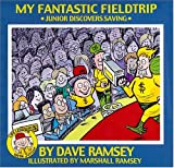 Dave Ramsey: My Fantastic Fieldtrip: Junior Discovers Saving (Life Lessons with Junior)