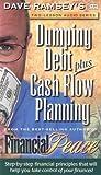 Ramsey, Dave: Dumping Debt Plus Cash Flow Planning
