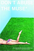 Don't Abuse The Muse: The Middlefinger…