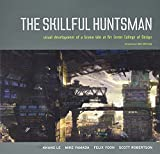 Robertson, Scott: The Skillful Huntsman: Visual Development of a Grimm Tale at Art Center College of Design