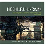 Le, Khang: The Skillful Huntsman: Visual Development of a Grimm Tale at Art Center College of Design