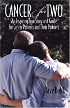 Cancer For Two: An Inspiring True Story and…